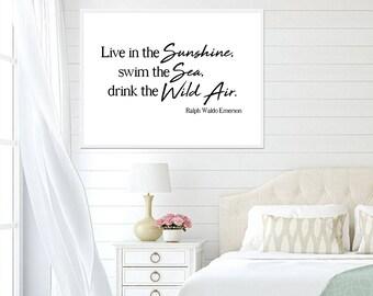 Ralph Waldo Emerson Quote, Live in the Sunshine, Digital Download, Emerson Print, Emerson Quote, Sunshine, Sea, Wild Air, Sunshine Quote