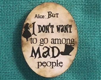Alice in Wonderland Quote/Among Mad People Wooden needle Minder
