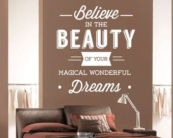Believe in the Beauty of your Magical Wonderful Dreams Wall Decal, Lettering Wall Sticker, Removable Vinyl Sticker, Home Decor