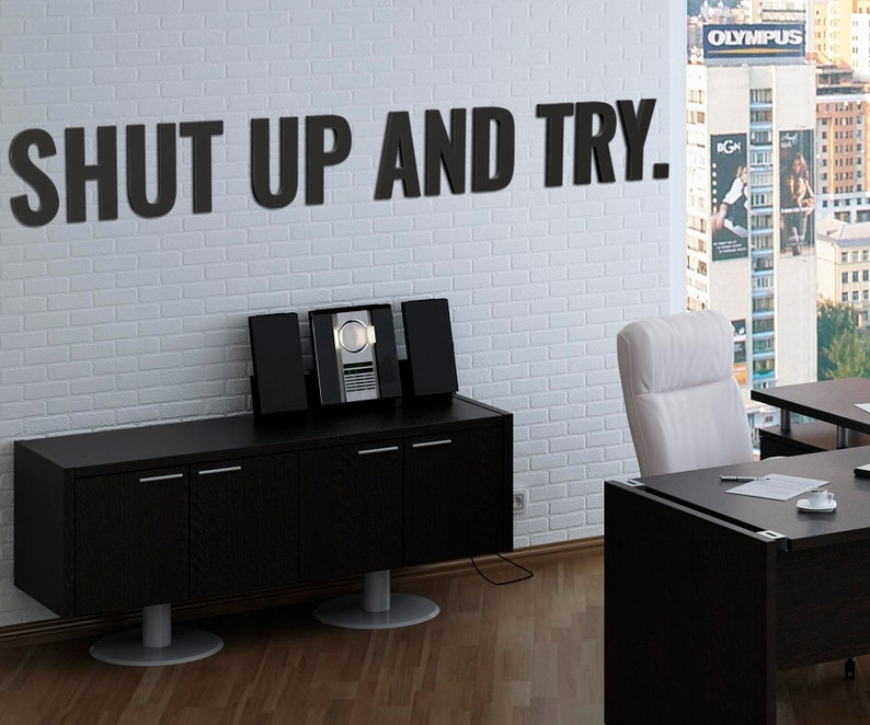 Shut Up and Try | PVC Wall Panels, 3D Decor, Volumetric Letters, Removable  Motivational Decor, Inscription, Office, Work, Wall Art