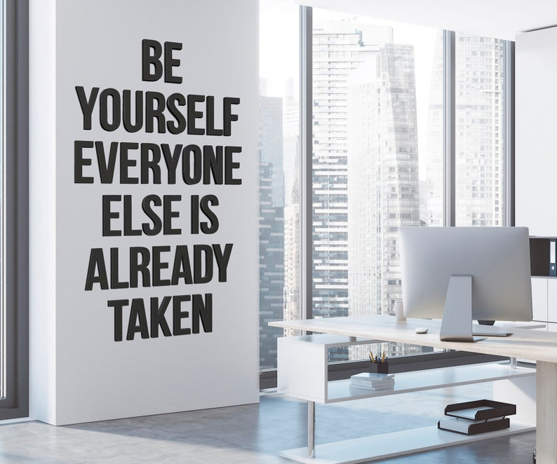 Be Yourself Everyone Else | PVC Wall Panels, 3D Decor, Volumetric Letters,  Removable Motivational Decor, Inscription, Office, Work, Wall Art