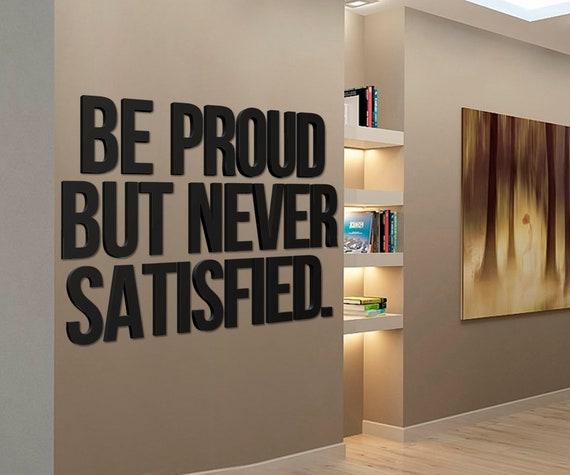 Be Proud But Never Satisfied   PVC Wall Panels, 3D Decor, Volumetric  Letters, Removable Motivational Decor, Inscription, Office, Wall Art