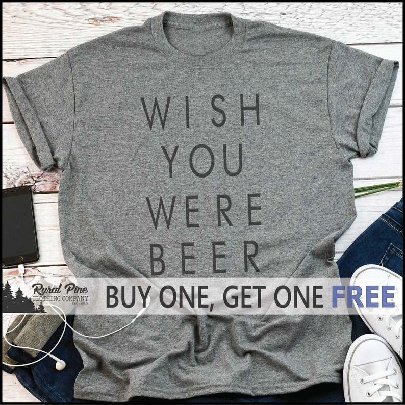 078dd43917072 SALE TODAY: Wish You Were BeerT-Shirt - Funny - Joke - Party - Drinking -  Beer Pong