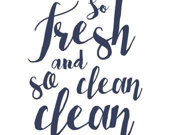 So Fresh and So Clean Clean Print DIGITAL DOWNLOAD