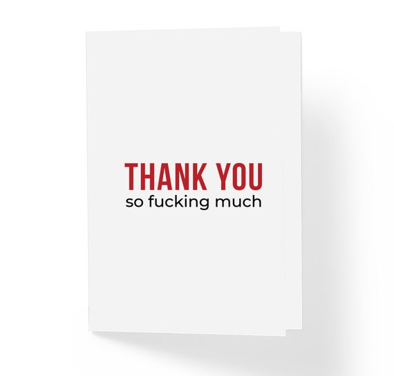 Funny Thank You Card Thank you so fucking much