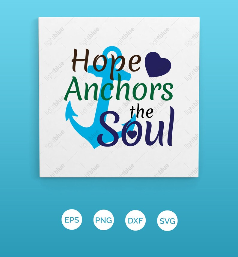 Anchor SVG - Hope Anchors the Soul Cut File - svg, png, esp & dxf file,  Hope clipart, Anchor Clipart, easy instant download