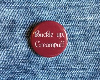 Buckle Up, Creampuff - Carmilla - Button Badge