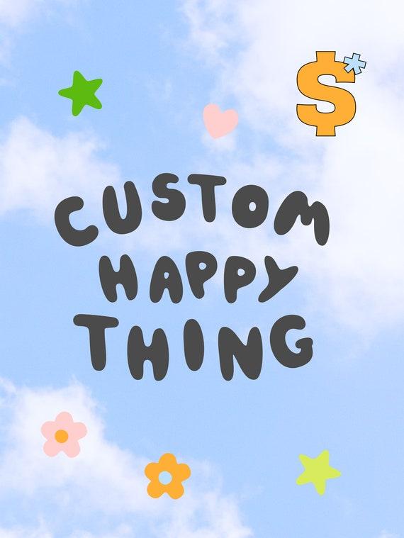 Custom Happy Thing Charm
