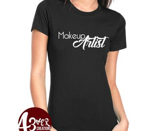Make up artist/ Makeup/ Artist/ Salon/ Beauty/ Tee shirts/ Shirts/ Ladies/ Women/ Presents/ gift idea