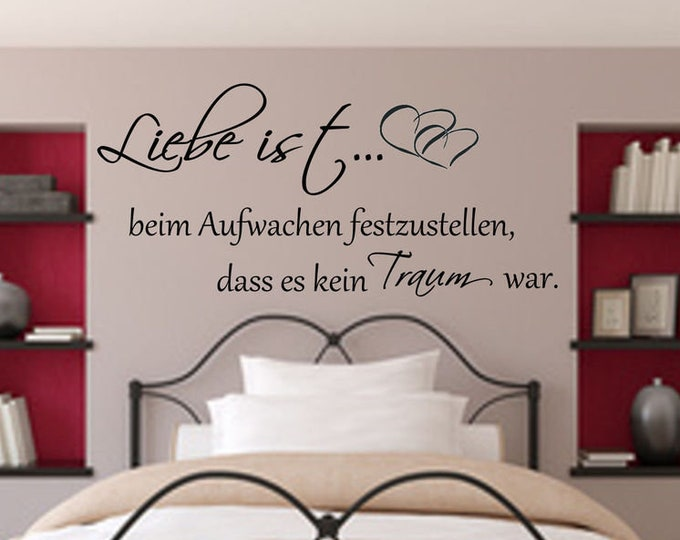 Wall decal love is when waking up to notice that it was not a dream.++Wall sticker bedroom saying ++