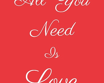 """All you Need is Love"" decorative poster"