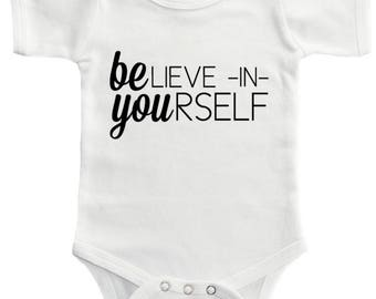 Baby onesie • toddler shirt • believe in yourself • be you • baby shower • gift • babies • kids • toddler fashion • pregnancy • mom to be •