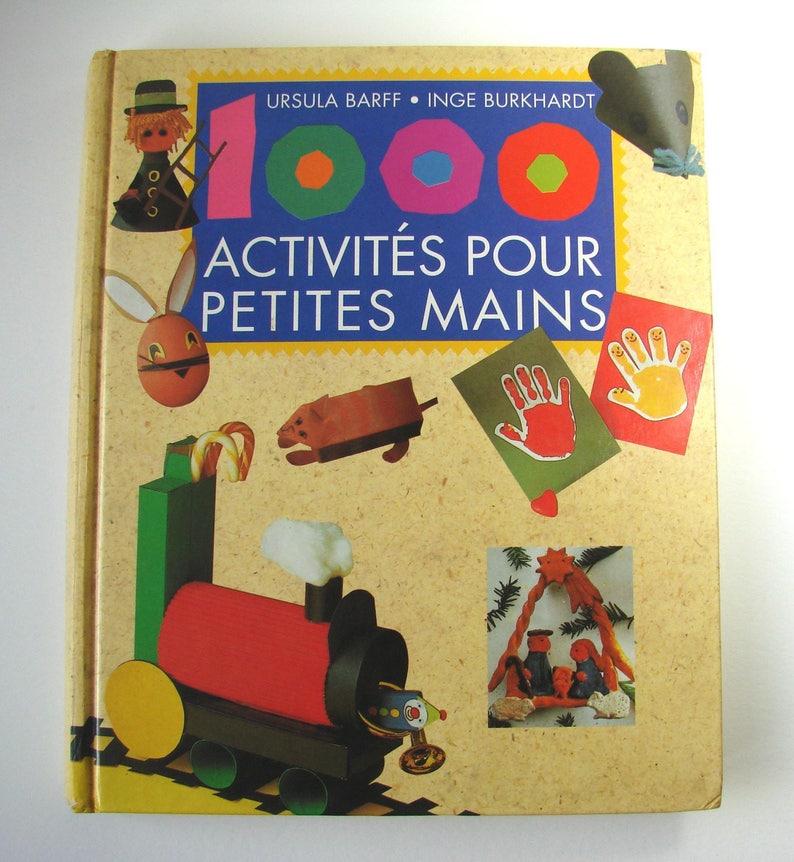 Book Kids activity 1000 activities for little hands Ursula Barff and Inge Burkhardt France leisure kids activities.