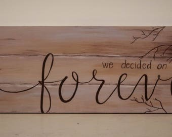 We Decided on Forever hand painted and hand lettered rustic canvas