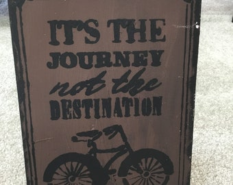 It's the journey not the destination wood sign