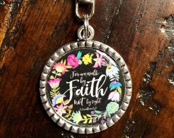 Walk by faith not by sight, keychain, Christian, gift under 5, pendant