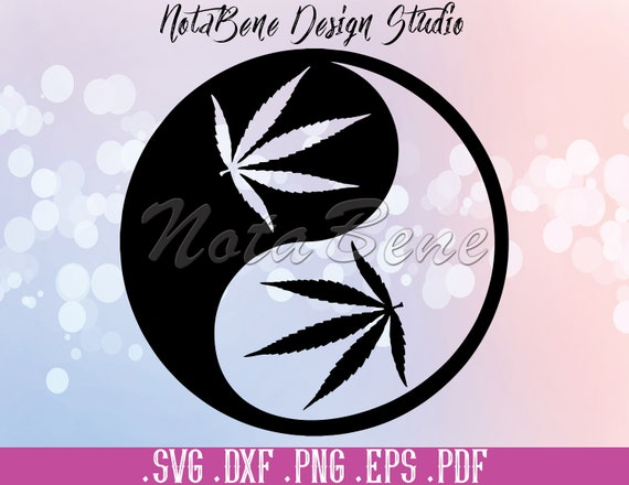 Marijuana Leaf Yin Yang Svg Cannabis Leaf Files For Cricut Svg Etsy