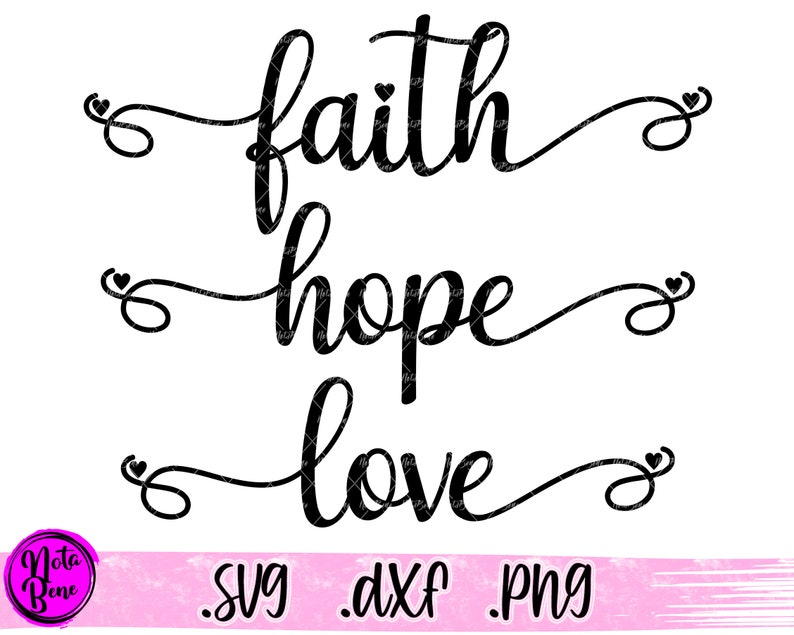 Download 3 SVG Faith Hope Love SVG Cut file Faith SVG Heart Svg God ...