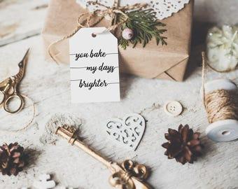 Printable Christmas gift tags, You bake my days brighter