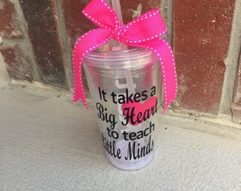 It takes a big heart to teach little minds tumbler