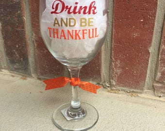Eat drink and be thankful thanksgiving wine glass/ thanksgiving tumbler