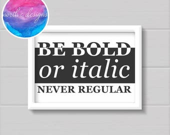 Be Bold Home Décor Print by North C Designs