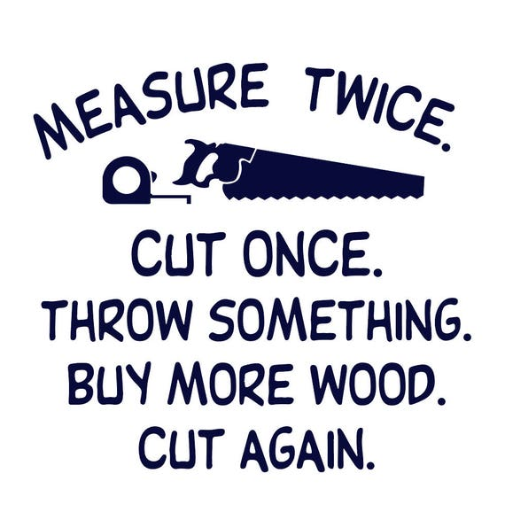Measure Twice Cut Once Funny