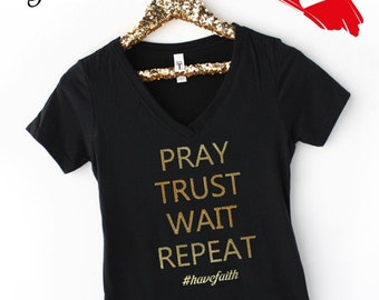 fea59bff Christian - Women's Black T-Shirt - Pray Trust Wait Repeat - Gold Foil