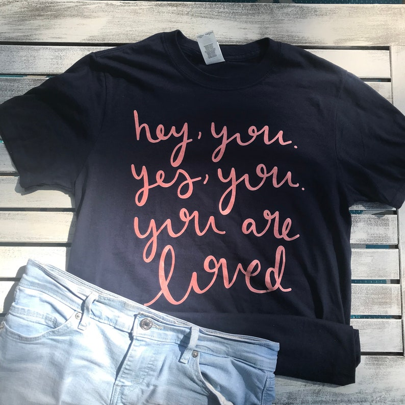 a9b3c70c You are Loved T-shirt - Womens T-shirt - Custom T-shirt - Hand Lettered  Quote - Encouragement Gift - Best Friend Gift - Gifts for Her