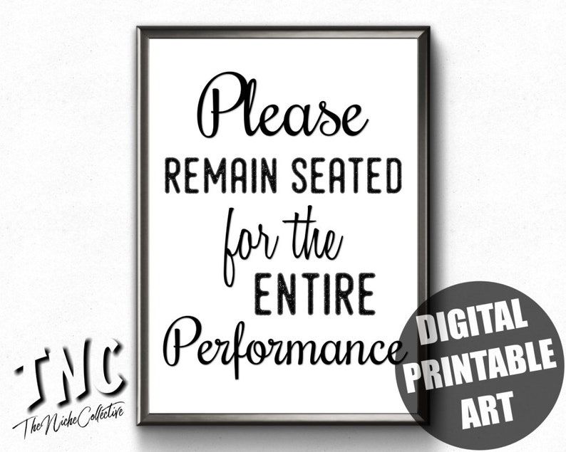 Funny Toilet Sign | Printable | Please Remain Seated For The Entire  Performance | Funny Bathroom Sign | Bathroom Quote | Funny Toilet Quote