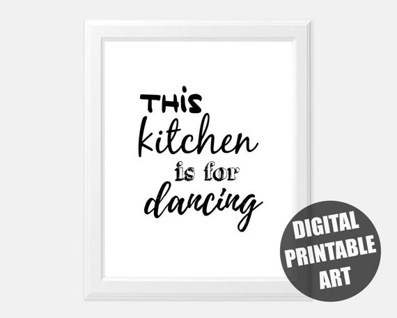 This Kitchen Is For Dancing Printable Kitchen Wall Art Etsy
