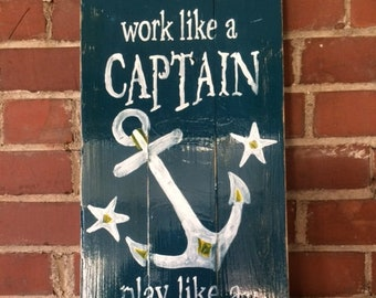 Work like a Captain, Party Like a Pirate Wood Sign