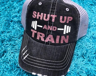 c91917ad6d2a4 Shut Up and Train Distressed Ladies Baseball Hat