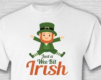 1 Shirt, Just A Wee Bit Irish, St. Patrick's Day, St Patty's, Luck of the Irish, 4 Leaf Clover, Leprechaun, Dublin, Pub, Bar, Beer, Green