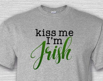 1 Shirt, Kiss Me I'm Irish, St. Patrick's Day, St Patty's, Luck of the Irish, 4 Leaf Clover, Leprechaun, Dublin, Pub, Bar, Beer, Green