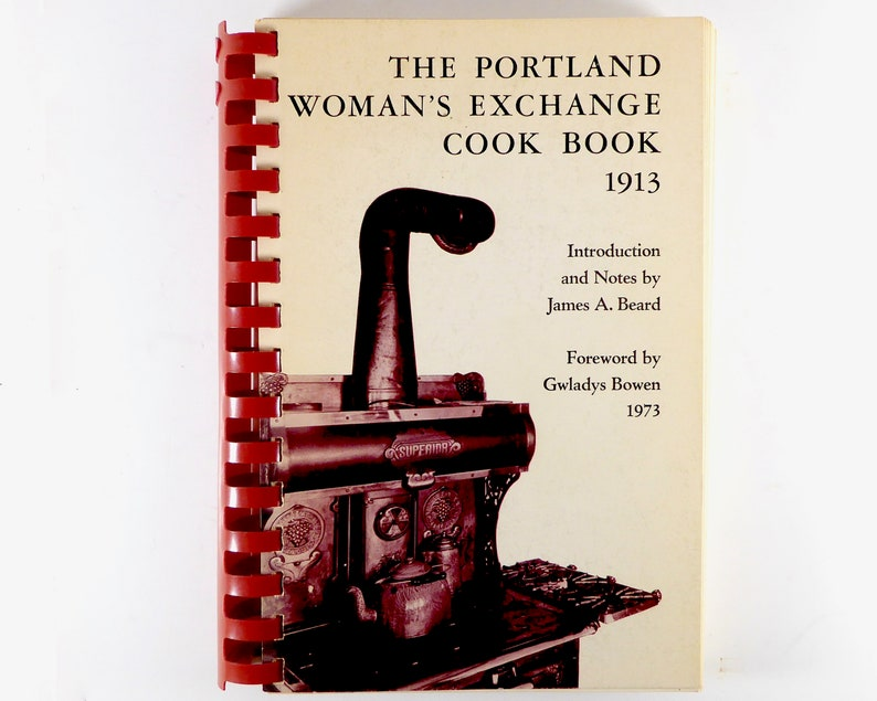 1913 Portland Women's Exchange Cook Book Oregon Historical Society  Republished 1973 Introduction by James Beard