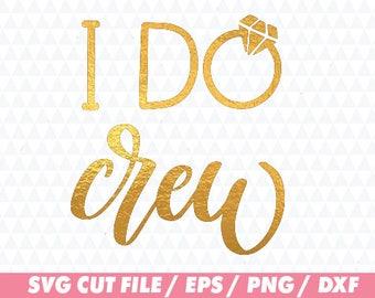 I do crew svg, Wedding svg, Wedding cricut, Bride svg, Bride cricut, Bachelorette svg, Party svg, I do svg, Lettering Cursive Decal