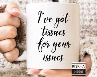 Psychiatrist Gift Tissues For Your Issues Mug Therapist Gift Counsellor Gift Mug