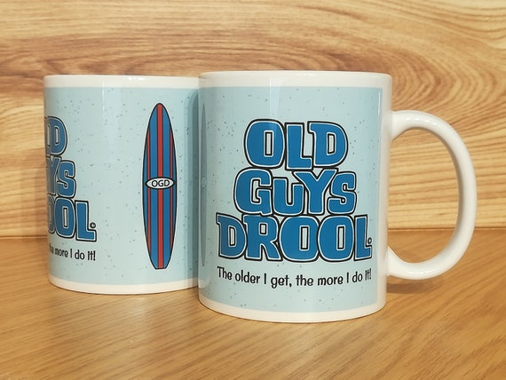 Fathers Day Gift Old Guys Drool C Mug Rule Parody