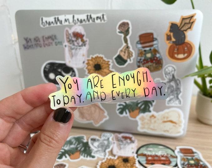 yae sticker | you are enough sticker | holographic sticker | body positivity sticker | water bottle sticker | vinyl sticker