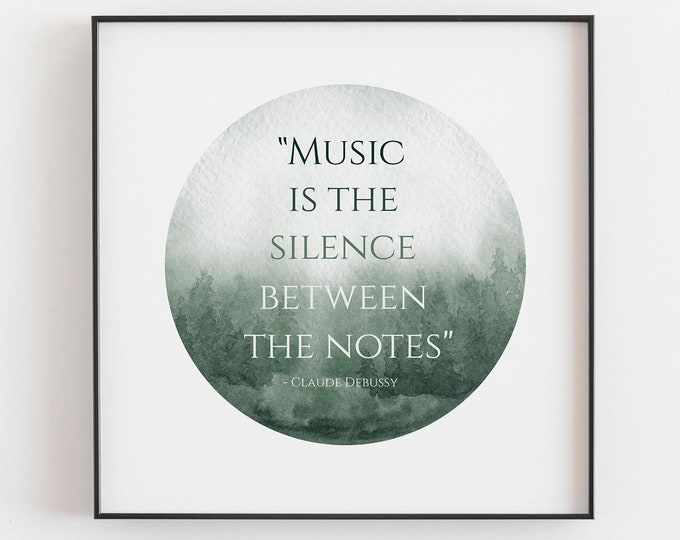 Music Is The Silence Between The Notes - Green - Inspirational Quote Print, Motivational, Wall Art, Office Art Print, Bedroom, Living Room