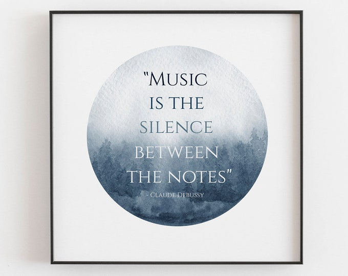 Music Is The Silence Between The Notes- Blue - Inspirational Quote Print, Motivational, Wall Art, Office Art Print, Bedroom, Living Room