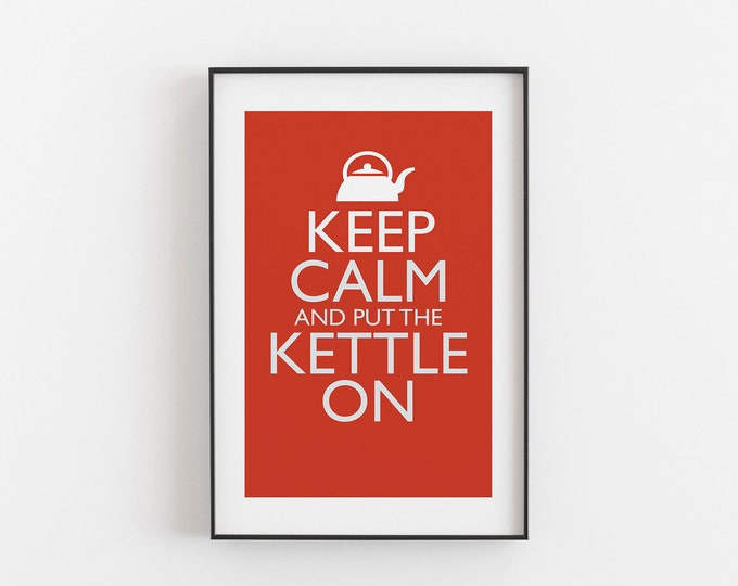Keep Calm And Put The Kettle On - RED COLOUR - Digital Download, Printable, Typography, Kitchen Quote, Wall Art, Office