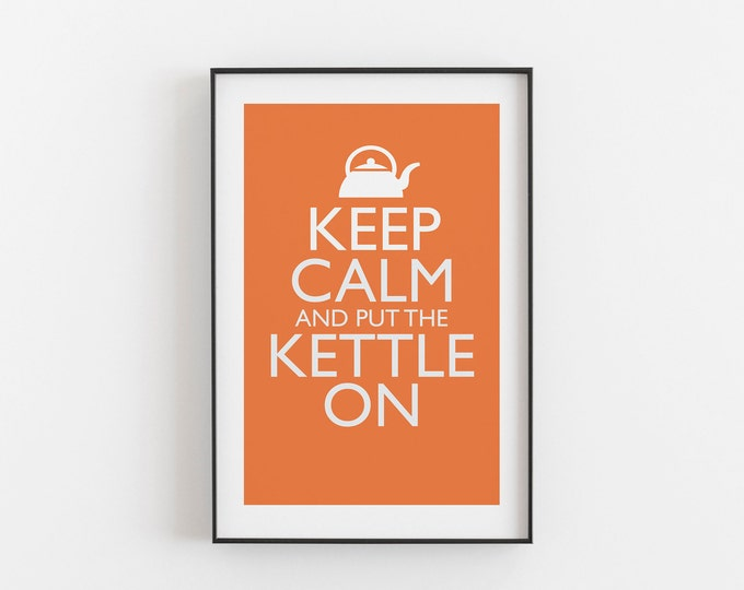 Keep Calm And Put The Kettle On - ORANGE COLOUR - Digital Download, Printable, Typography, Kitchen Quote, Wall Art, Office