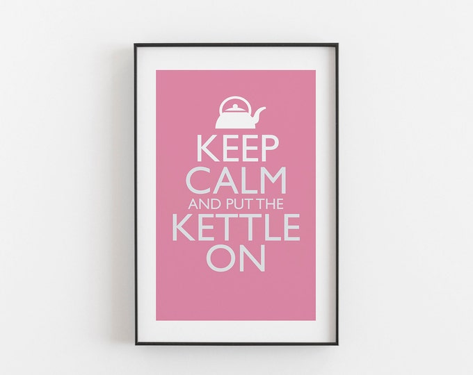 Keep Calm And Put The Kettle On - PINK COLOUR - Digital Download, Printable, Typography, Kitchen Quote, Wall Art, Office