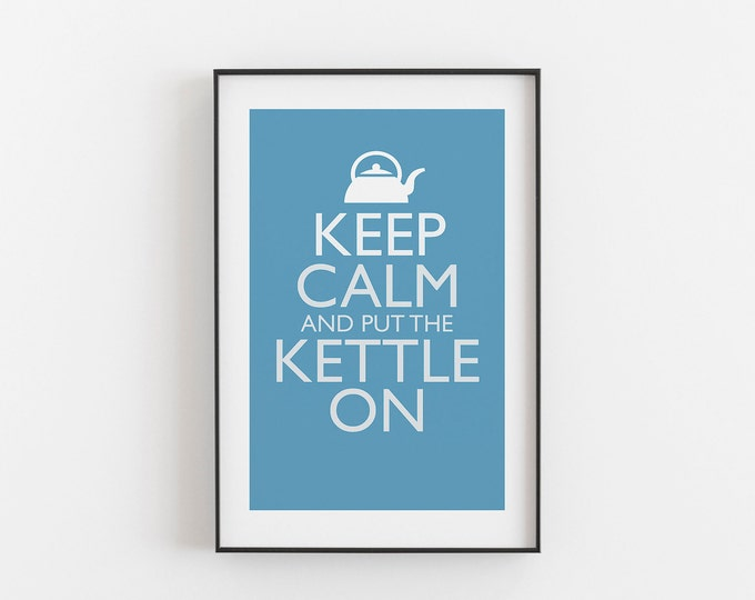 Keep Calm And Put The Kettle On - SKY BLUE COLOUR - Digital Download, Printable, Typography, Kitchen Quote, Wall Art, Office