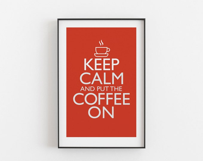 Keep Calm And Put The Coffee On - RED COLOUR - Digital Download, Printable, Typography, Kitchen Quote, Wall Art, Office