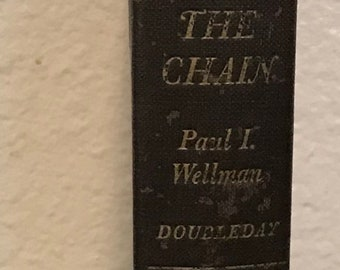 The Chain - by Paul I. Wellman