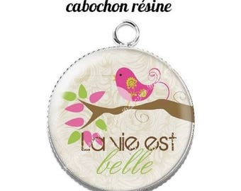 Pendant cabochon resin 20 mm life is beautiful
