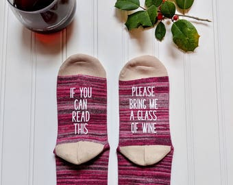Wine Socks, If You Can Read Please Bring Me A Glass of Wine, Mother's day gift, Mom gift, Sister gift, Wine Lover.
